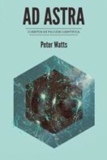 Libro Ad Astra De Peter Watts