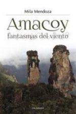 Libro Amacoy, fantasmas del viento De Mila Mendoza
