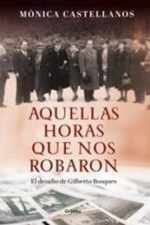 Libro Aquellas horas que nos robaron: El desafío de Gilberto Bosques De Mónica Castellanos
