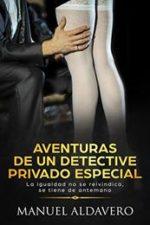 Libro Aventuras de un detective privado especial De Manuel Aldavero