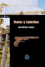 Libro Balas y ladrillos De José Morales Jiménez