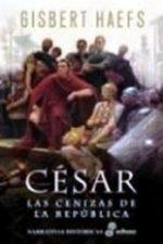 Libro César. Las cenizas de la República. De Gisbert Haefs