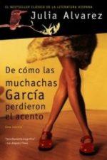 Libro De cómo las muchachas García perdieron el acento De Julia Alvarez