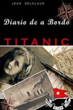 Libro Diario de a bordo del Titanic De Jean Delclaux