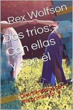 Libro Dos tríos: Con ellas y con él De Rex Wolfson