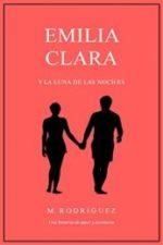 Libro Emilia Clara: Y la luna de las noches De Marcos Rodríguez