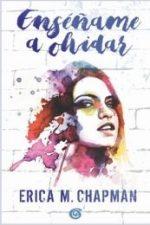 Libro Enséñame a olvidar De Patricia Alcantud Obregón