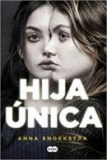 Libro Hija única De Anna Snoekstra