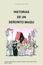Libro Historias de un señorito maqui De Luis Miguel Sánchez Tostado