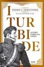 Libro Iturbide: El otro padre de la patria De Pedro J. Fernández