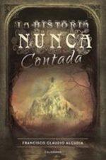Libro La historia nunca contada De Francisco Claudio Alcudia