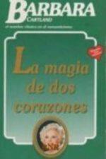 Libro La magia de dos corazones De Barbara Cartland