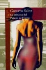 Libro La princesa del palacio de hierro De Gustavo Sainz