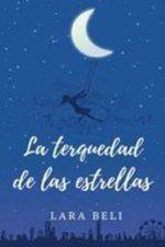 Libro La terquedad de las estrellas De Lara Beli