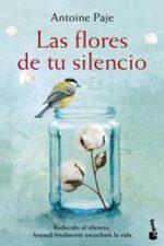 Libro Las flores de tu silencio De Antoine Paje