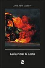 Libro Las lágrimas de Gorka De Javier Reyes Izquierdo