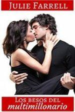 Libro Los besos del multimillonario De Julie Farrell