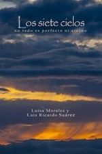 Libro Los siete cielos: no todo es perfecto ni eterno De Luis Ricardo Suárez;Luisa Morales