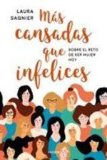 Libro Más cansadas que infelices De Laura Sagnier Delgado