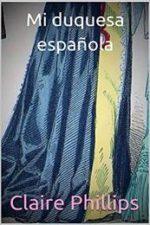 Libro Mi duquesa española De Claire Phillips