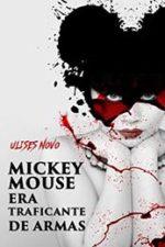 Libro Mickey Mouse era traficante de armas De Ulises Novo