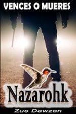 Libro Nazarohk: Vences o mueres De Zue Dawzen