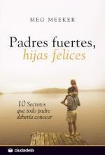Libro Padres fuertes, hijas felices De Meg Meeker
