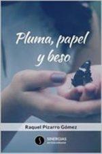 Libro Pluma, papel y beso De Raquel Pizarro Gómez