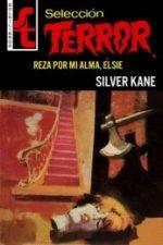 Libro Reza por mi alma, Elsie De Silver Kane