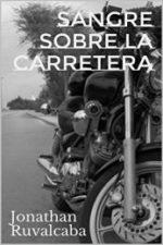 Libro Sangre sobre la carretera De Jonathan Ruvalcaba