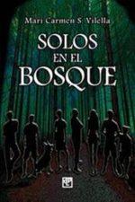 Libro Solos en el bosque De Mari Carmen S. Vilella