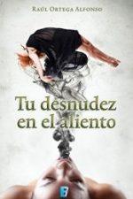 Libro Tu desnudez en el aliento De Raul Ortega Alfonso