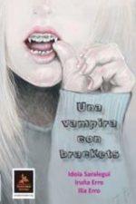 Libro Una vampira con brackets De Idoia Saralegui